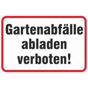 Schild Gartenabfälle abladen verboten 3mm Alu Verbund Hinweisschild