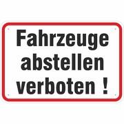 Hinweisschild Fahrzeuge abstellen verboten KFZ Auto 3mm Alu-Verbund