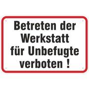 Schild Betreten der Werkstatt für Unbefugte verboten 3 mm Alu Verbund