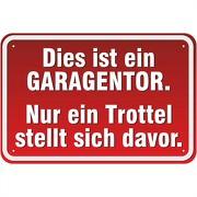Schild Vor dem Garagentor Parken verboten Trottel 3mm Alu-Verbund