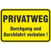 Schild Privatweg Durchgang und Durchfahrt verboten 3 mm Alu Verbund
