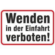 Schild Wenden in der Einfahrt verboten 3mm Alu Verbund 3 Größen