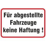 Schild Für abgestellte Fahrzeuge keine Haftung 3mm Aluverbund 3 Größen